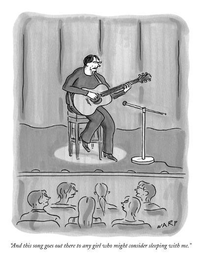 """And this song goes out there to any girl who might consider sleeping with?"" - New Yorker Cartoon-Kim Warp-Premium Giclee Print"