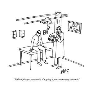 """""""Before I give you your results, I'm going to put on some very sad music."""" - New Yorker Cartoon by Andy McKay"""
