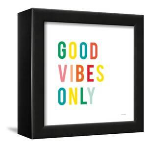 Good Vibes Only by Ann Kelle