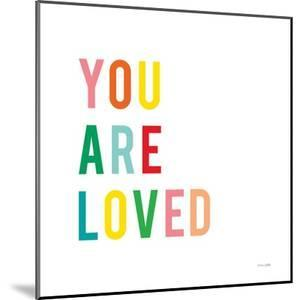 You are Loved by Ann Kelle