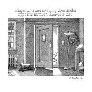 Elegant, mature swinging door seeks opposite member. Louvered O.K. - New Yorker Cartoon by Ann McCarthy
