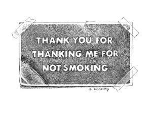 """Label """"Thank You For Thanking Me For Not Smoking"""". - New Yorker Cartoon by Ann McCarthy"""