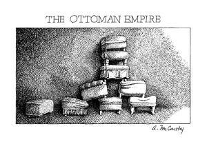 The Ottoman Empire - New Yorker Cartoon by Ann McCarthy