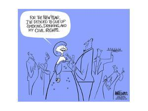 """""""For the new year I've decided to give up smoking, drinking and my civil rights."""" by Ann Telnaes"""