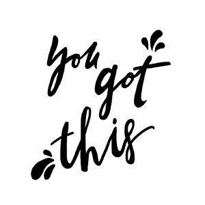 You Got This by Anna Quach