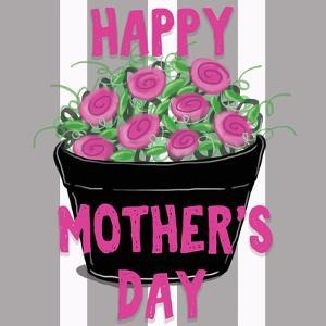 Happy Mother's Day by Anne Seay