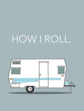 How I Roll by Annie Bailey Art