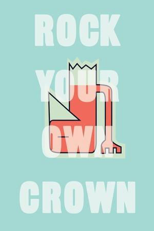 Annimo Rock Your Own Crown--Art Print
