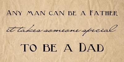 Any Man Can Be A Father Quote-Veruca Salt-Art Print