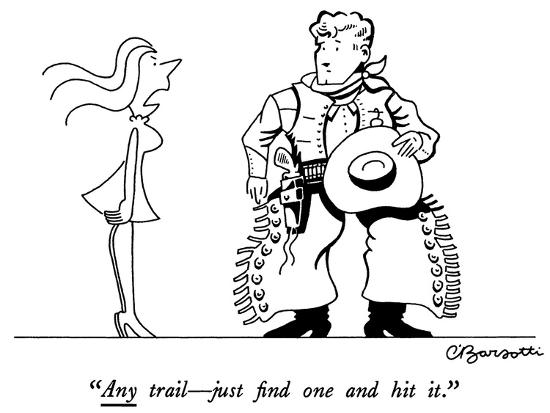 """Any trail—just find one and hit it."" - New Yorker Cartoon-Charles Barsotti-Premium Giclee Print"