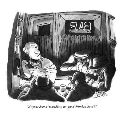 """Anyone here a 'worthless, no-good drunken bum'?"" - New Yorker Cartoon-Gahan Wilson-Premium Giclee Print"