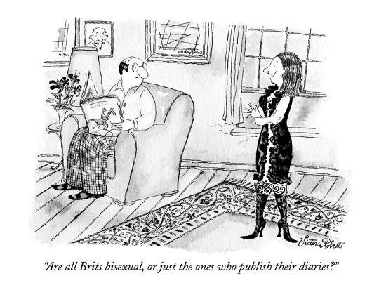 """Are all Brits bisexual, or just the ones who publish their diaries?"" - New Yorker Cartoon-Victoria Roberts-Premium Giclee Print"