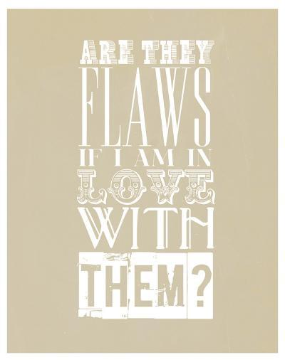Are They Flaws--Art Print
