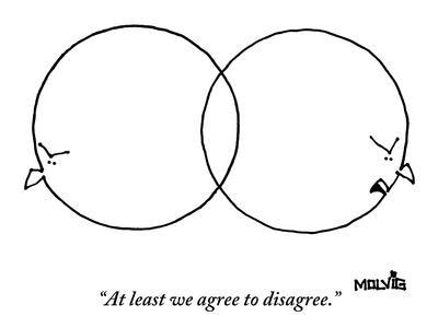 """""""At least we agree to disagree."""" - New Yorker Cartoon"""