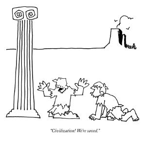 """Civilization! We're saved."" - New Yorker Cartoon by Ariel Molvig"