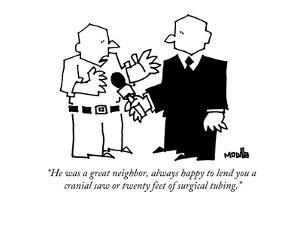 """He was a great neighbor, always happy to lend you a cranial saw or twenty?"" - New Yorker Cartoon by Ariel Molvig"