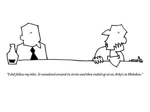 """""""I did follow my bliss. It wandered around in circles and then ended up at?"""" - New Yorker Cartoon by Ariel Molvig"""