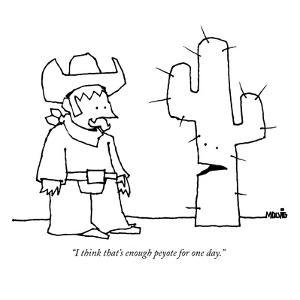 """""""I think that's enough peyote for one day."""" - New Yorker Cartoon by Ariel Molvig"""