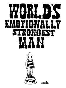 World's Emotionally Strongest Man - New Yorker Cartoon by Ariel Molvig