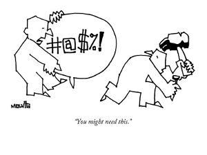 """""""You might need this."""" - New Yorker Cartoon by Ariel Molvig"""