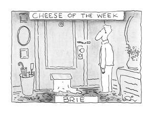 Cheese of the Week - Brie - New Yorker Cartoon by Arnie Levin
