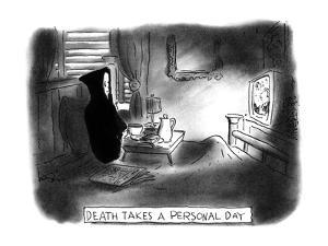 DEATH TAKES A PERSONAL DAY - New Yorker Cartoon by Arnie Levin