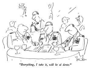 """""""Everything, I take it, will be al dente."""" - New Yorker Cartoon by Arnie Levin"""