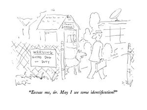 """""""Excuse me, sir.  May I see some identification?"""" - New Yorker Cartoon by Arnie Levin"""