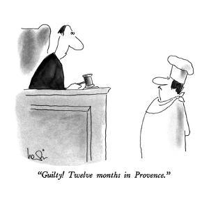 """""""Guilty! Twelve months in Provence."""" - New Yorker Cartoon by Arnie Levin"""
