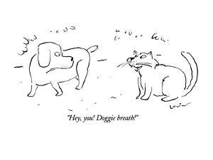 """Hey, you!  Doggie breath!"" - New Yorker Cartoon by Arnie Levin"
