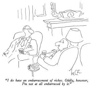 """""""I do have an embarrassment of riches. Oddly, however, I'm not at all emba…"""" - New Yorker Cartoon by Arnie Levin"""