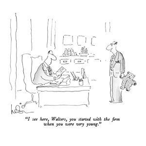 """""""I see here, Walters, you started with the firm when you were very young."""" - New Yorker Cartoon by Arnie Levin"""