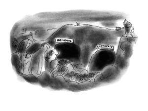 In Hell there are two caves, 'Individual' and 'Corporate.' - New Yorker Cartoon by Arnie Levin