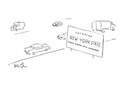 """Large sign on road saying """"Welcome to New York State-Mario Cuomo, Still Go? - New Yorker Cartoon"""