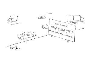 "Large sign on road saying ""Welcome to New York State-Mario Cuomo, Still Go? - New Yorker Cartoon by Arnie Levin"