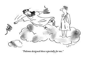 """""""Paloma designed these especially for me."""" - New Yorker Cartoon by Arnie Levin"""