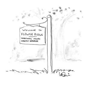 """Picture of road sign which reads,""""Welcome to Flower Ridge Traditional Valu?"""" - New Yorker Cartoon by Arnie Levin"""
