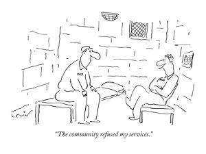 """""""The community refused my services."""" - New Yorker Cartoon by Arnie Levin"""