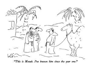 """""""This is Mozab.  I've known him since the year one."""" - New Yorker Cartoon by Arnie Levin"""