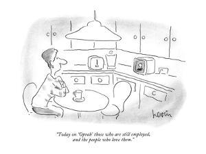 """""""Today on 'Oprah' those who are still employed, and the people who love th?"""" - New Yorker Cartoon by Arnie Levin"""