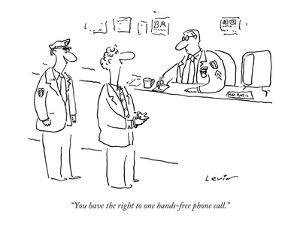 """""""You have the right to one hands-free phone call."""" - New Yorker Cartoon by Arnie Levin"""