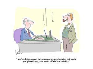 """""""You're doing a great job as corporate psychiatrist, but would you please ?"""" - Cartoon by Arnie Levin"""