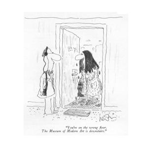 """""""You're on the wrong ?oor. The Museum of Modern Art is downstairs."""" - New Yorker Cartoon by Arnie Levin"""