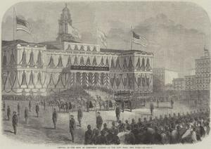 Arrival of the Body of President Lincoln at the City Hall, New York