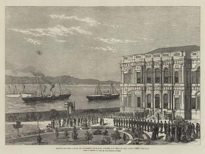 Arrival of the Sultan at Beglerbeg Palace to Return the Visit of the Grand Duke Nicholas--Giclee Print