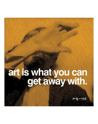 Art is what you can get away with--Art Print