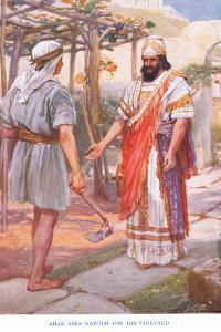 Ahab Asks Naboth for His Vineyard by Arthur A. Dixon