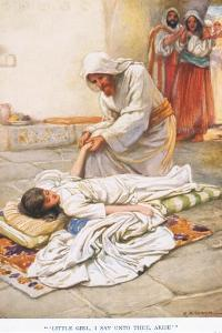 """""""Little Girl I Say Unto Thee, Arise"""" by Arthur A. Dixon"""