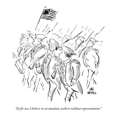"""""""As for me, I believe in no taxation, with or without representation."""" - New Yorker Cartoon-Ed Fisher-Premium Giclee Print"""