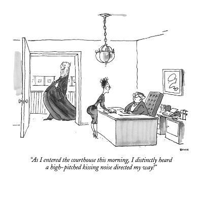 """""""As I entered the courthouse this morning, I distinctly heard a high-pitch?"""" - New Yorker Cartoon-George Booth-Premium Giclee Print"""